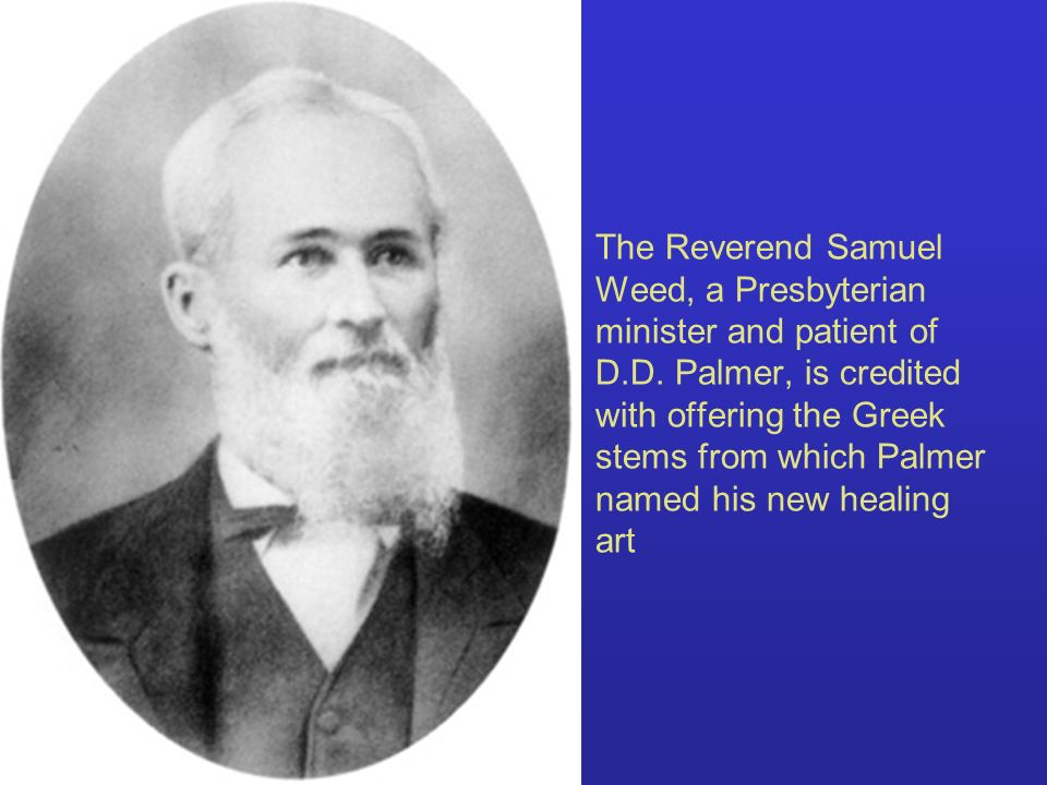 The Reverend Samuel Weed, a Presbyterian minister and patient of D. D