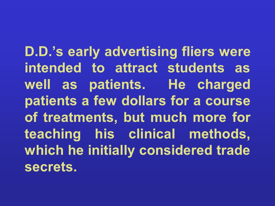 D.D.'s early advertising fliers were intended to attract students as well as patients.