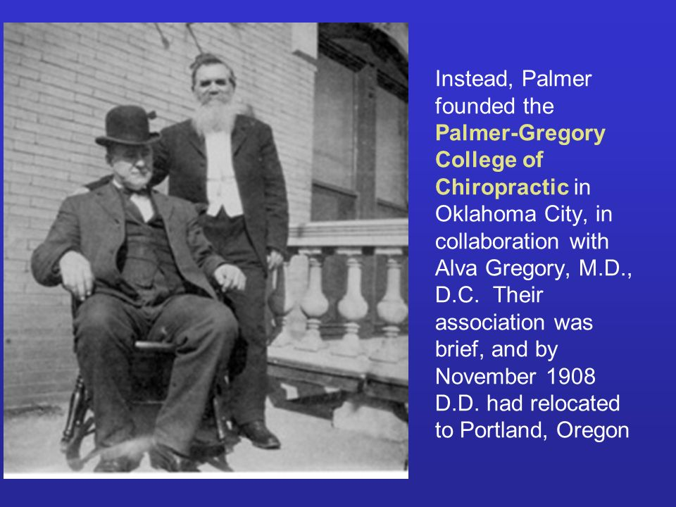 Instead, Palmer founded the Palmer-Gregory College of Chiropractic in Oklahoma City, in collaboration with Alva Gregory, M.D., D.C.