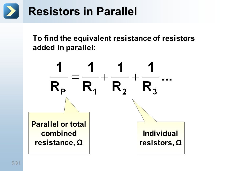 Parallel or total combined resistance, Ω Individual resistors, Ω