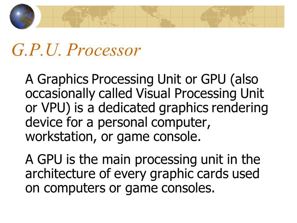G.P.U. Processor