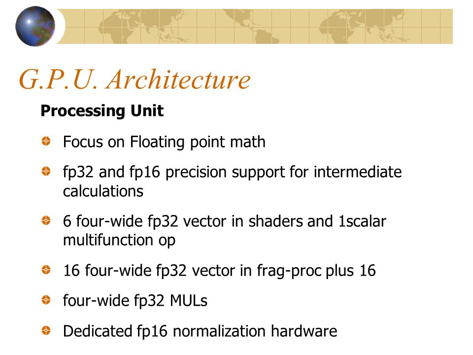 G.P.U. Architecture Processing Unit Focus on Floating point math