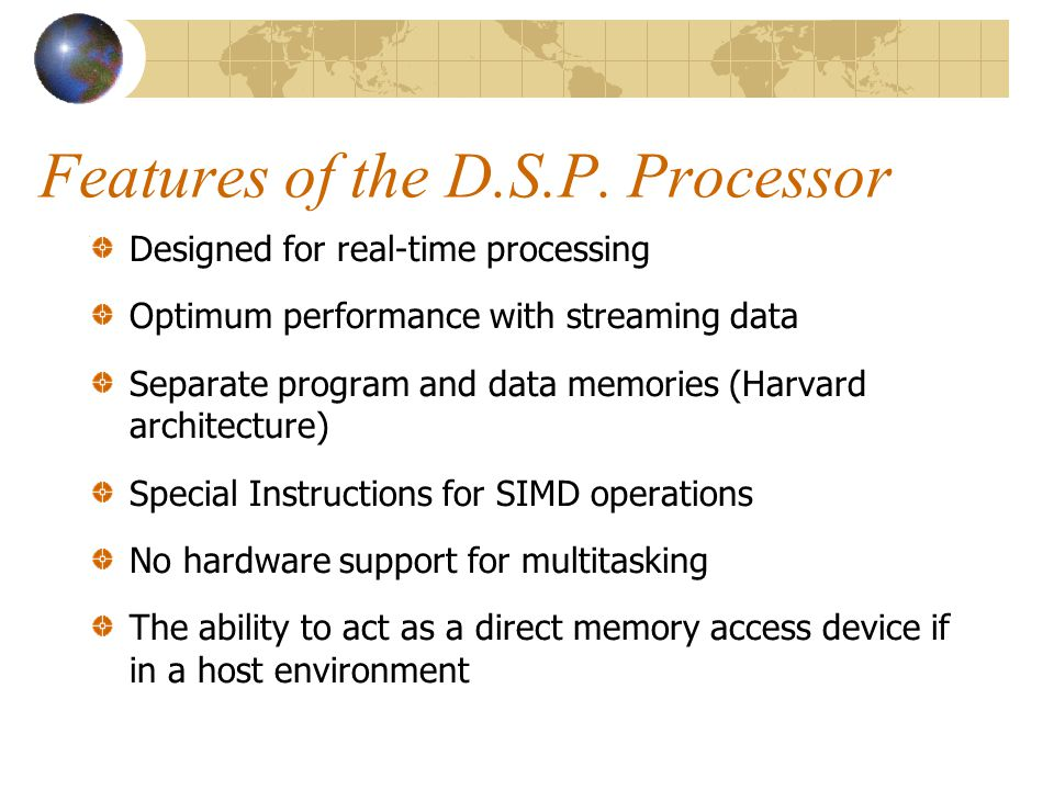 Features of the D.S.P. Processor