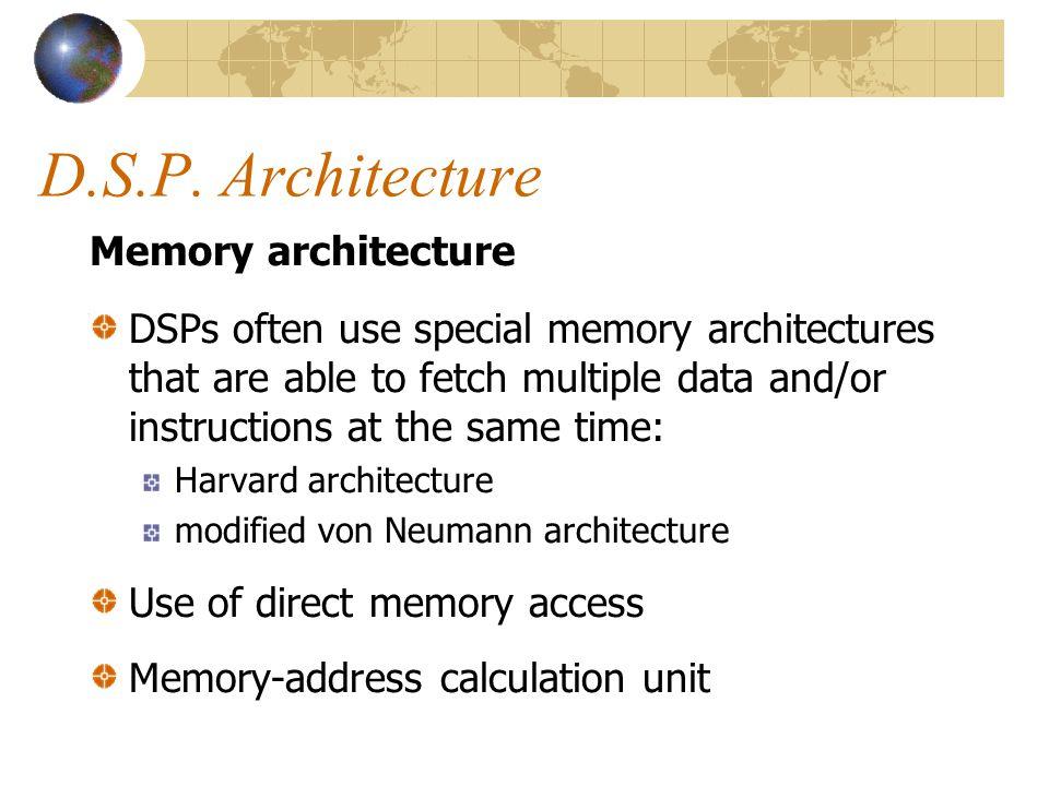 D.S.P. Architecture Memory architecture