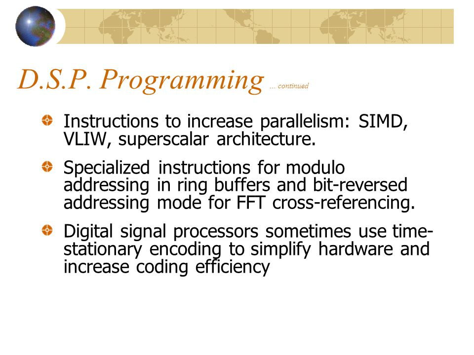D.S.P. Programming … continued