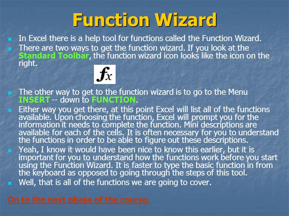 Function Wizard In Excel there is a help tool for functions called the Function Wizard.