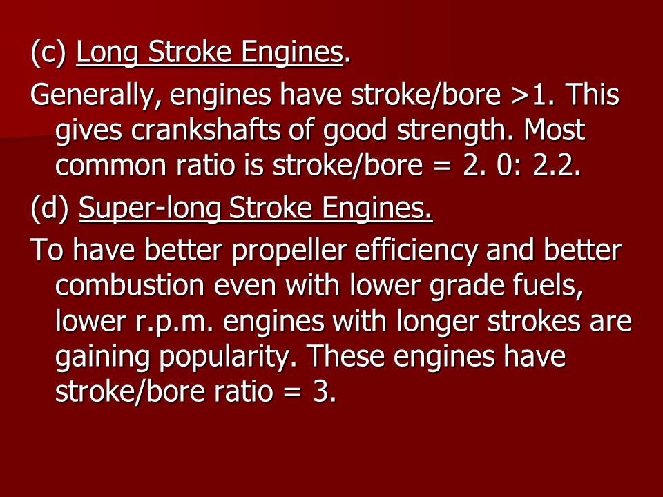 (c) Long Stroke Engines.