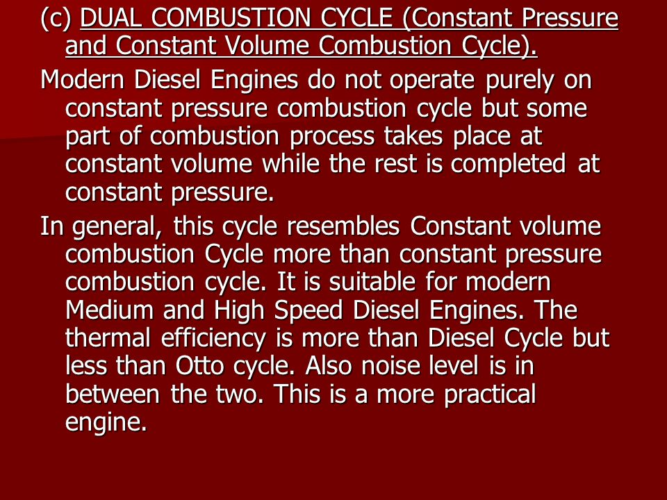 (c) DUAL COMBUSTION CYCLE (Constant Pressure and Constant Volume Combustion Cycle).