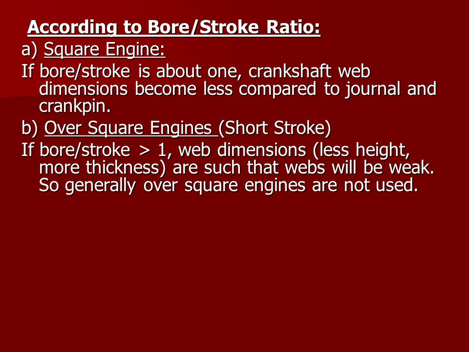 According to Bore/Stroke Ratio: