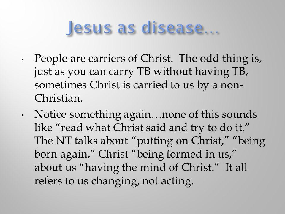Jesus as disease…