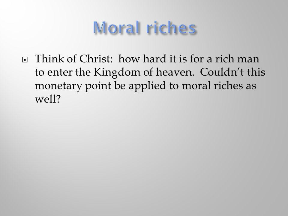 Moral riches