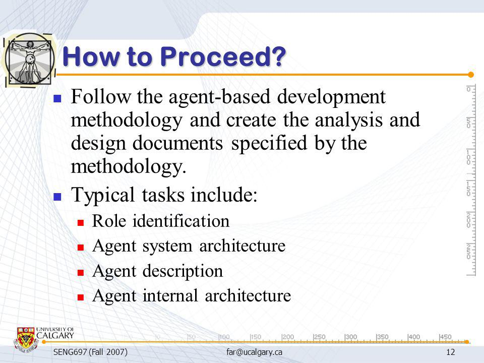 How to Proceed Follow the agent-based development methodology and create the analysis and design documents specified by the methodology.