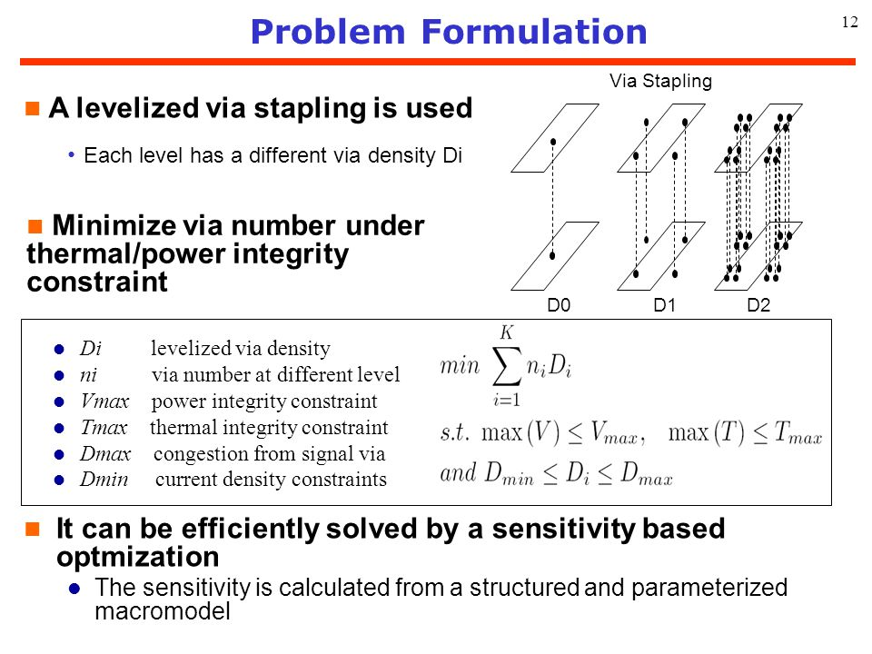 Problem Formulation A levelized via stapling is used