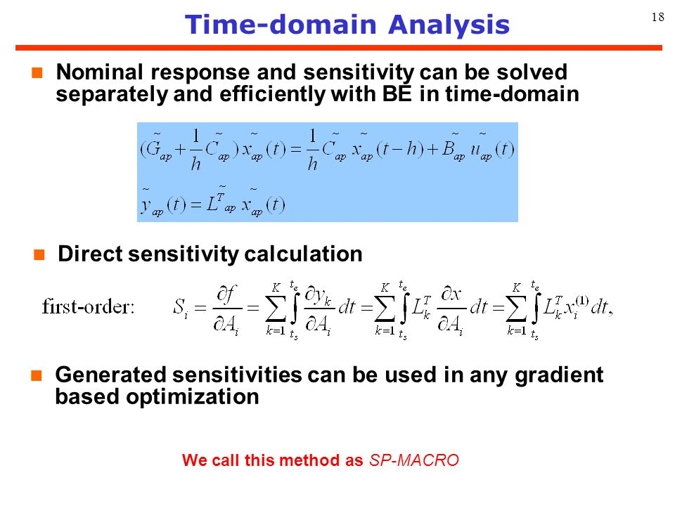 Time-domain Analysis Nominal response and sensitivity can be solved separately and efficiently with BE in time-domain.