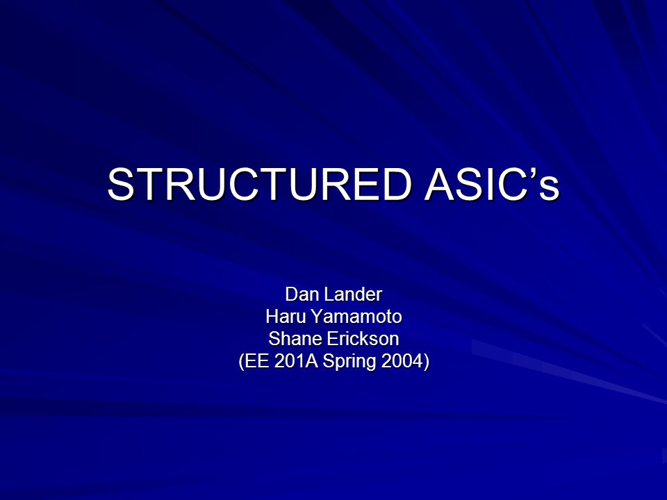 Dan Lander Haru Yamamoto Shane Erickson (EE 201A Spring 2004)