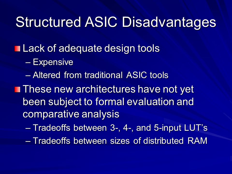 Structured ASIC Disadvantages