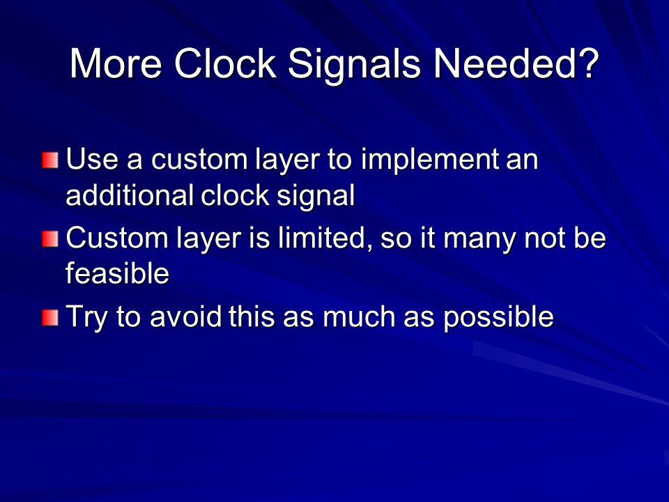 More Clock Signals Needed