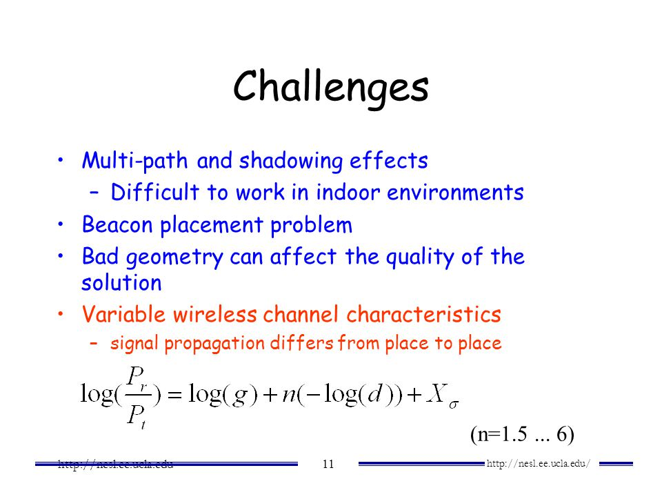 Challenges Multi-path and shadowing effects