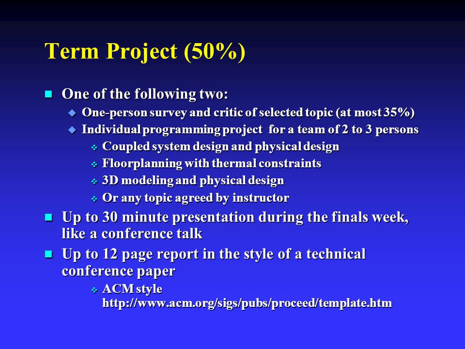 Term Project (50%) One of the following two:
