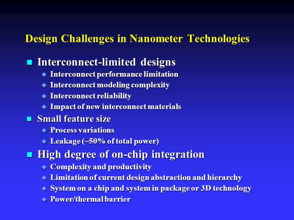 Design Challenges in Nanometer Technologies