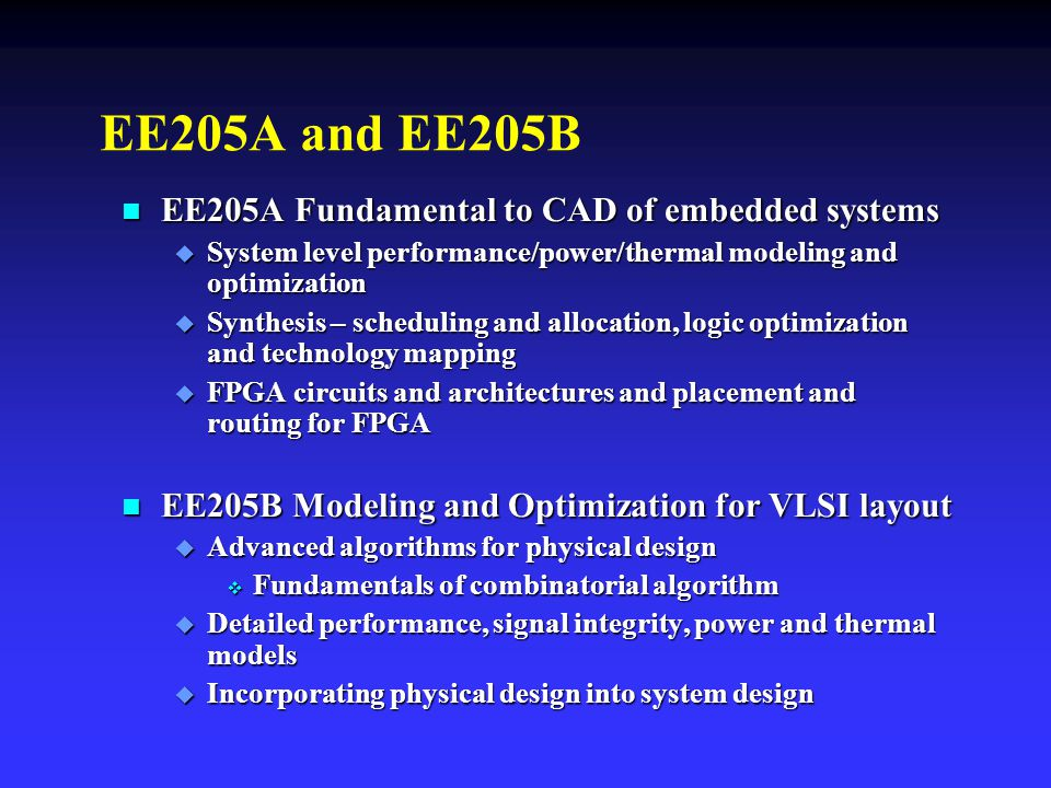 EE205A and EE205B EE205A Fundamental to CAD of embedded systems
