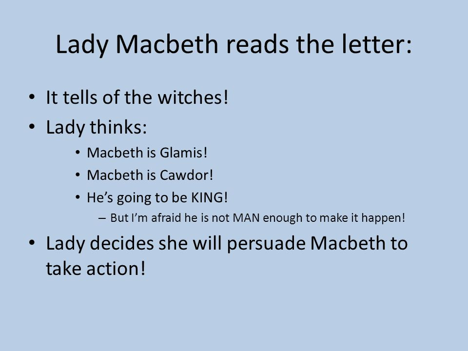 Lady Macbeth reads the letter: