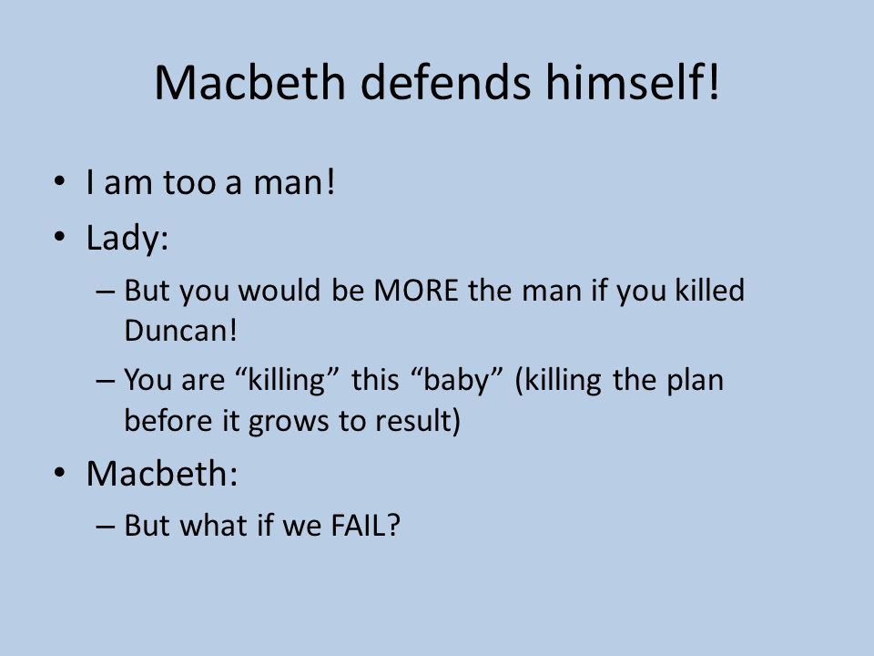 Macbeth defends himself!
