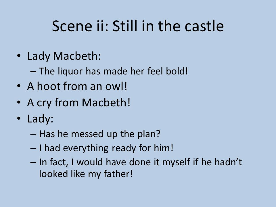 Scene ii: Still in the castle