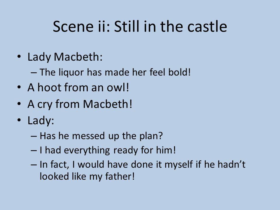 Scene ii: Still in the castle