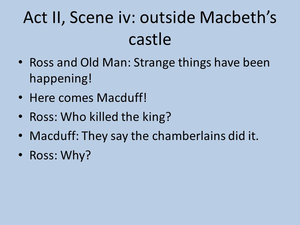 Act II, Scene iv: outside Macbeth's castle