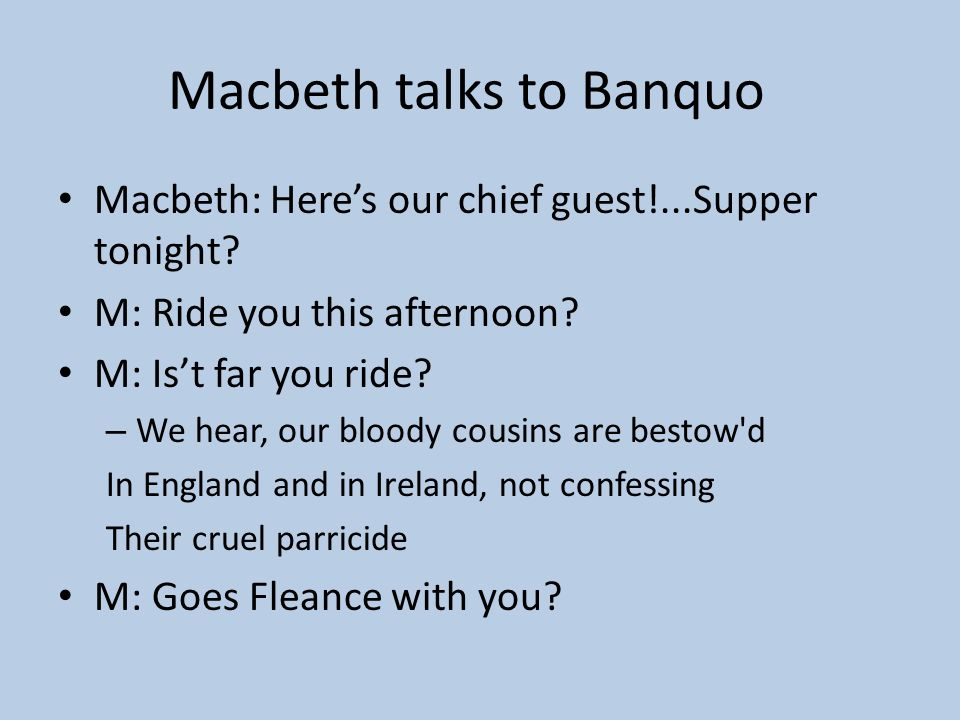 Macbeth talks to Banquo