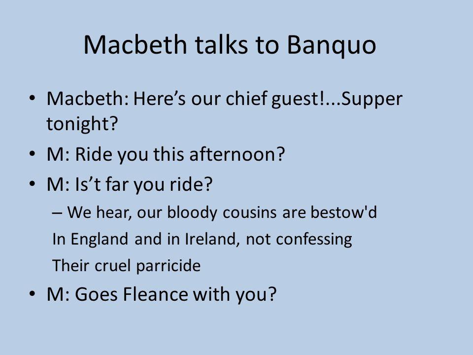 Macbeth talks to Banquo
