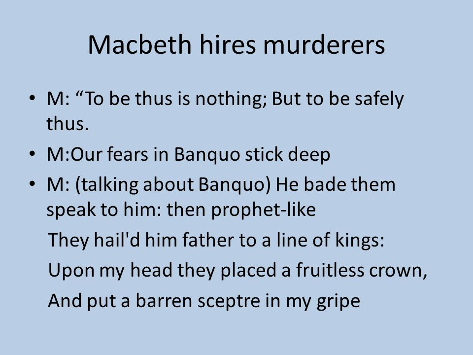 Macbeth hires murderers