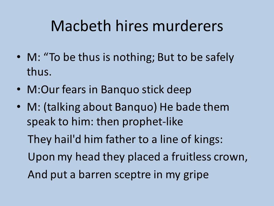 Macbeth hires murderers