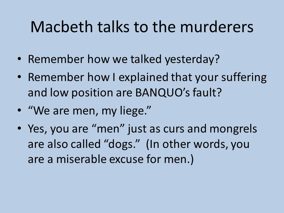 Macbeth talks to the murderers