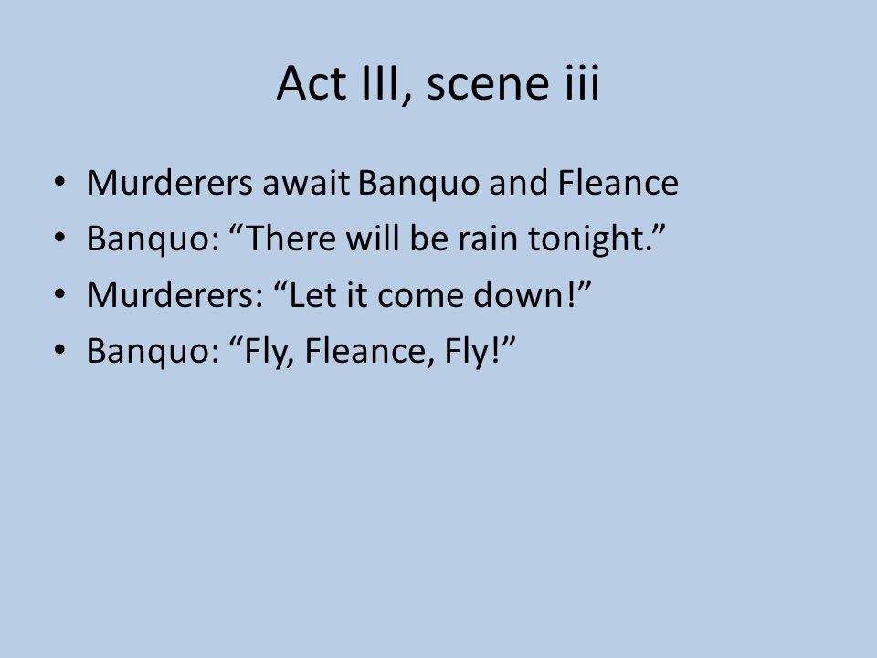 Act III, scene iii Murderers await Banquo and Fleance