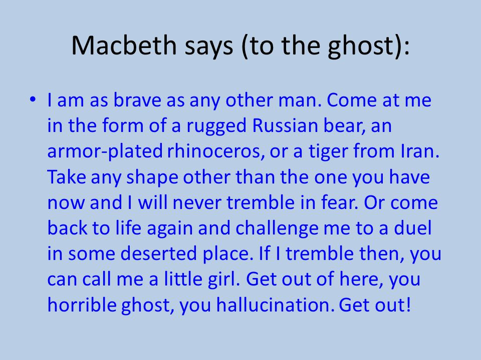 Macbeth says (to the ghost):