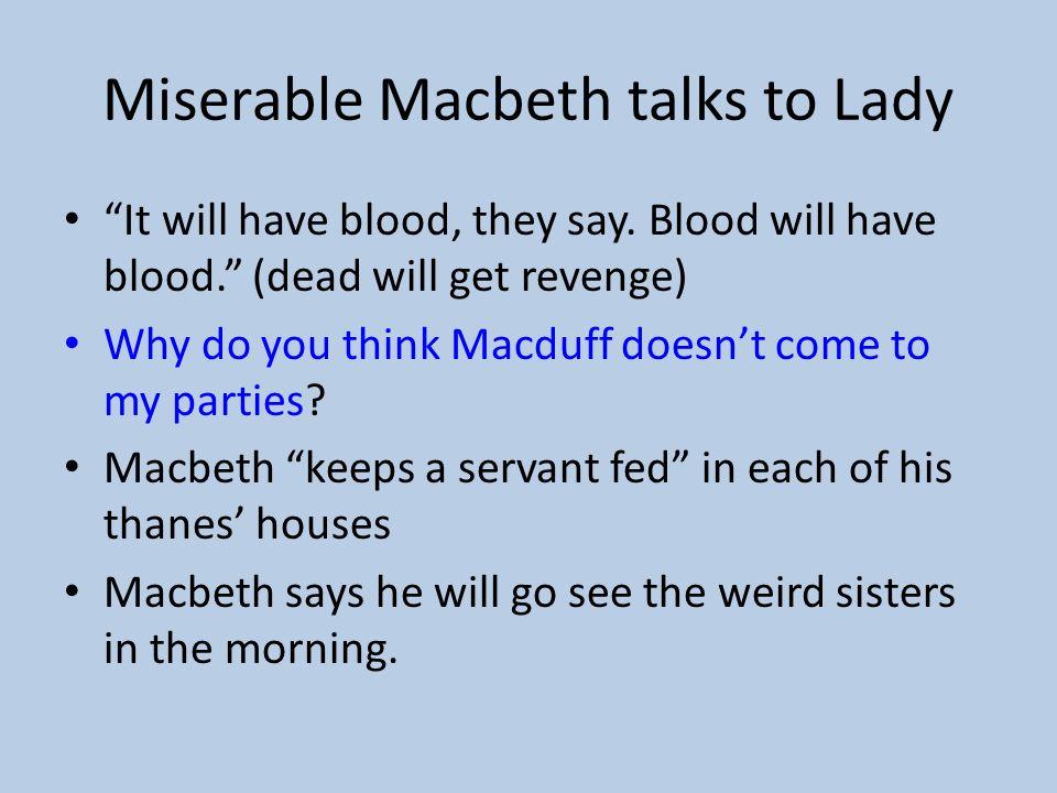 Miserable Macbeth talks to Lady