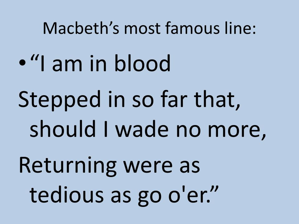 Macbeth's most famous line: