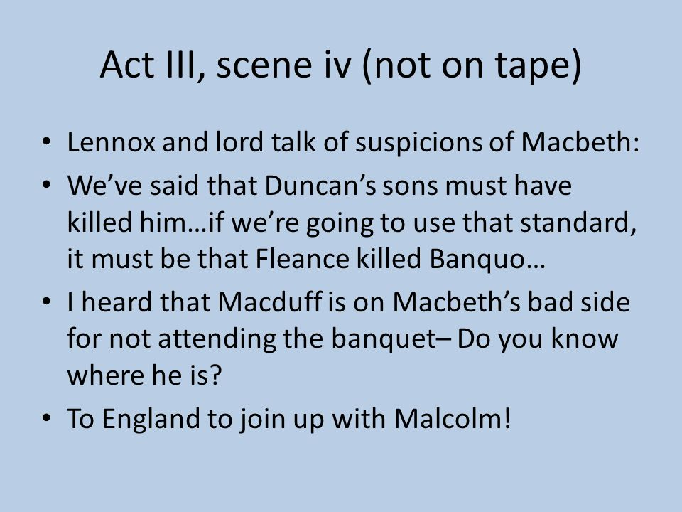 Act III, scene iv (not on tape)