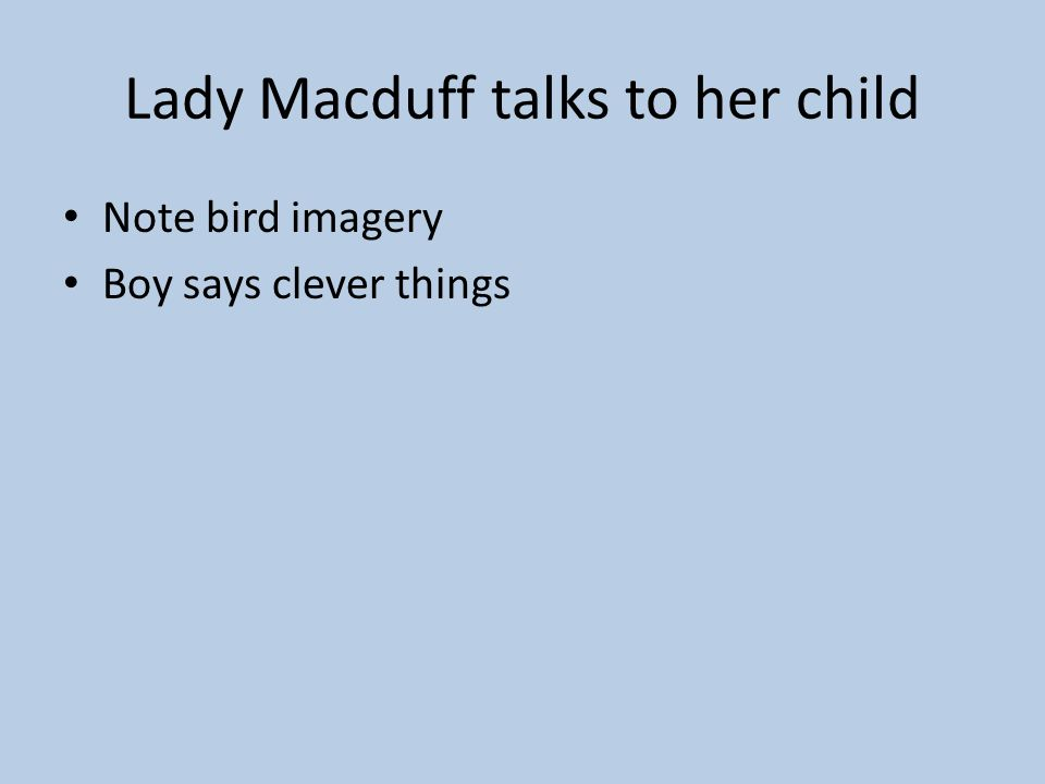 Lady Macduff talks to her child