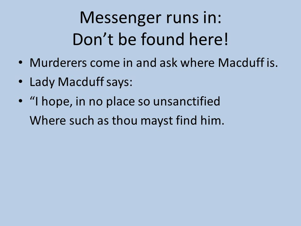 Messenger runs in: Don't be found here!