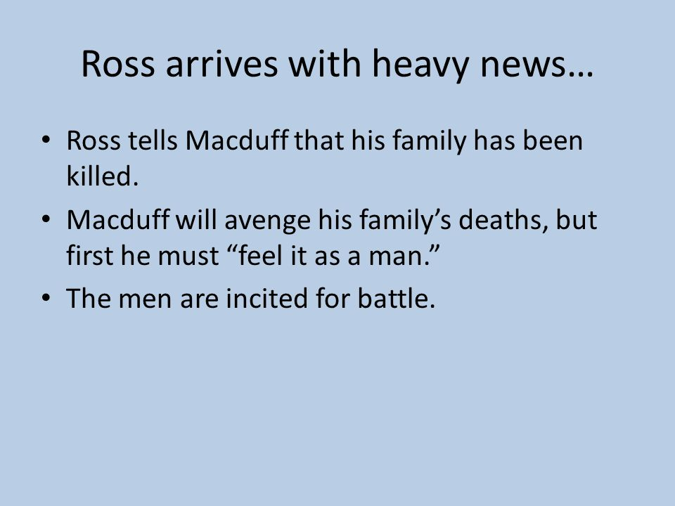 Ross arrives with heavy news…
