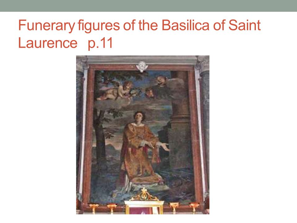 Funerary figures of the Basilica of Saint Laurence p.11