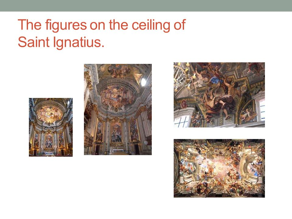 The figures on the ceiling of Saint Ignatius.