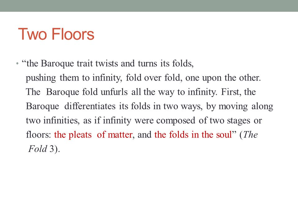 Two Floors the Baroque trait twists and turns its folds,