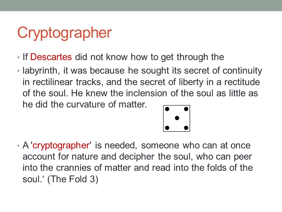 Cryptographer If Descartes did not know how to get through the