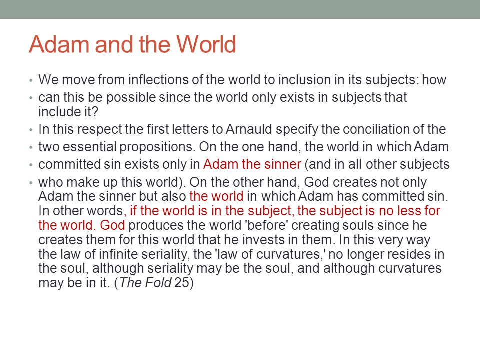 Adam and the World We move from inflections of the world to inclusion in its subjects: how.