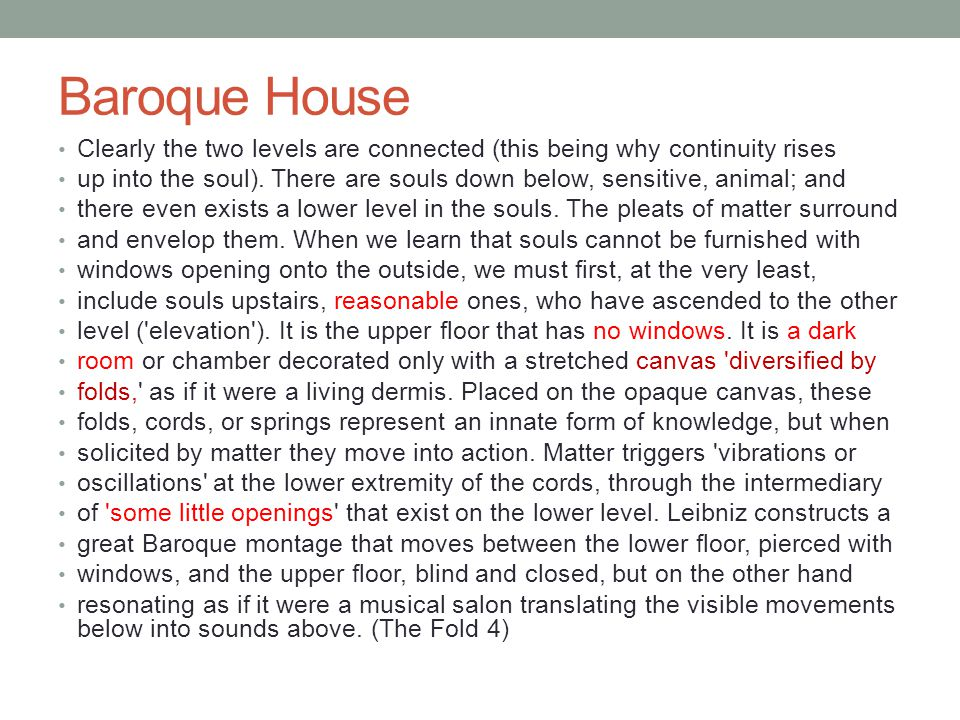 Baroque House Clearly the two levels are connected (this being why continuity rises.