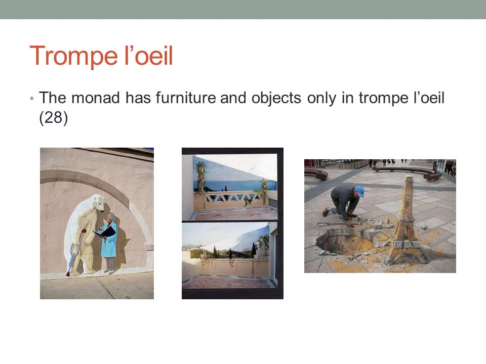 Trompe l'oeil The monad has furniture and objects only in trompe l'oeil (28)